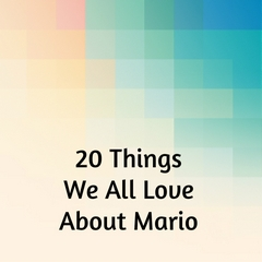 20 Things We All Love About Mario